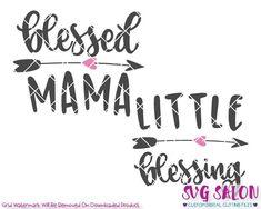 16d7083c Blessed Mama and Little Blessing SVG Cut File Set Cricut Craft Room, Cricut  Vinyl,