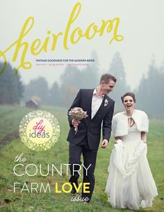 Heirloom Magazine  Vintage Goodness for the Modern Bride