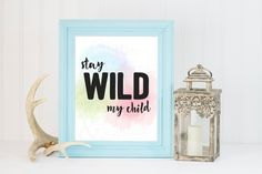Stay Wild My Child - Watercolor Background *Digital Printable 5x7, 8x10 by GlitteredAndGraced on Etsy