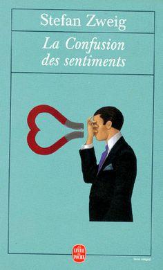 La confusion des sentiments. Stefan ZWEIG. Para mí, el mejor de sus libros y adoro su todos sus libros!