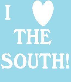 I Love the South - Yes I Do !