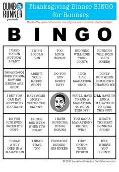 Heading to dinner this Thursday with your non-running relatives? Print our BINGO card and have some fun. Thanksgiving Bingo, Running Humor, Funny Running, Bingo Cards, Have Some Fun, Dumb And Dumber, Motivation, Thursday, Race Bibs