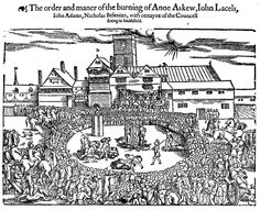 Anne Askew (married name Anne Kyme), 1520/1521–16 July 1546) was an English poet & Protestant who was condemned as a heretic. She is the only woman on record known to have been both tortured in the Tower of London & burnt at the stake. She is also one of the earliest female poets to compose in the English language and the first Englishwoman to demand a divorce (especially, as an innocent party on scriptural grounds). Image: Woodcut of the burning of Anne Askew, for heresy, at Smithfield in…