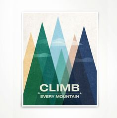 A modern and bold art print, for design savvy. Climb every mountain! - Blue, snow mountain version. Original illustration by Lucy Loves…