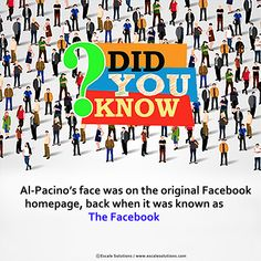 #Didyouknow who was the First Face of #Facebook?  Facebook, I bet you remember him.  Fb: @escalesolutions Twitter: @EscaleSolutions Did You Know Facts, Al Pacino, Facebook, Twitter