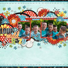 Loud, Wild & Crazy, digital layout by Lindsay