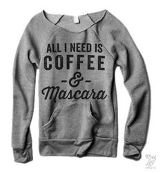 Coffee And Mascara Sweater. Absolutely fucking love this. Someone buy this for me for Christmas. stat.