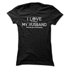 I Love I Love It When My Husband Lets Me Go Swimming T-Shirts #tee #tshirt #named tshirt #hobbie tshirts #love Print T Shirts, Printed Tees, Printed Hoodies, Embroidered Hoodies, Hoodie Dress, Shirt Outfit, Dress Shirts, Zip Hoodie, Fashion Make Up