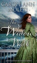 Celebrate Love and Family: The Widow's Walk by Carole Ann Moleti
