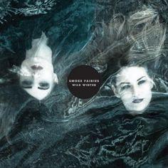 Smoke Fairies - Wild Winter LP (White Vinyl)