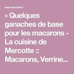 » Quelques ganaches de base pour les macarons - La cuisine de Mercotte :: Macarons, Verrines, … et chocolat