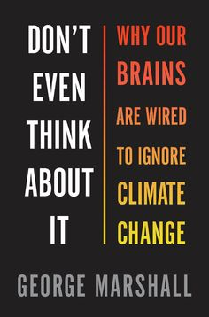 Why our brains are wired to ignore climate change - The Washington Post