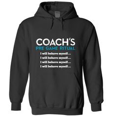 """Coach Pre Game Ritual - Perfect shirt for the """"enthusiatic"""" Coach with a sense of humor. We all know one! Original design only available here. Tee or hoodie. (Sports Tshirts)"""
