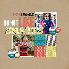 I Really Do Not Like Snakes - Community Layouts - Gallery - Get It Scrapped
