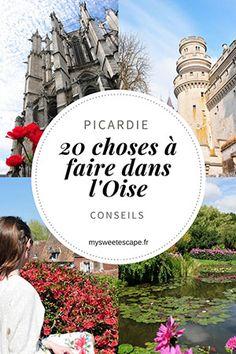 20 choses à faire lors d'un week-end dans l'Oise (en Picardie) Most Beautiful, Beautiful Places, Beauvais, Beaux Villages, Parcs, Week End, Coups, Travel, Viajes