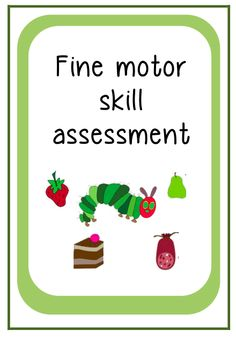 Fine motor assessment- very hungry caterpillar themed - A cute 'fine motor' assessment for the early years!