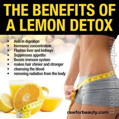 An avg person carries 10-20 lbs of toxins in their system every day. Many of these toxins cause health problems like fatigue, intestinal problems & constipation. This Cleanse will help you lose weight & is a great, natural way to relieve your body of toxins and get you one step closer to healthier living.    LEMON DETOX DRINK RECIPE..  For a 1 Liter batch:   1 ½ freshly squeezed lemons, 1 ½ pinches of the Cayenne, Pure water.   www.rawforbeauty.com