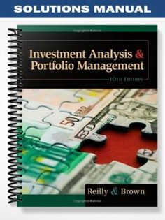 Solutions Manual for Investment Analysis and Portfolio Management Edition by Reilly Financial Accounting, Financial Markets, Community Reinvestment Act, Investing In Land, Sample Resume Format, Portfolio Management, Investment Portfolio, Accounting Information, Finance Blog