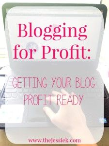 Blogging for Profit (Part 1 of 7: Getting Your Blog Profit Ready)
