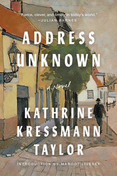 """Book Review for """"Address Unknown"""" by Kathrine Kressmann Taylor. Summary: """"A rediscovered classic and international bestseller that recounts the gripping tale of a friendship destroyed at the…"""