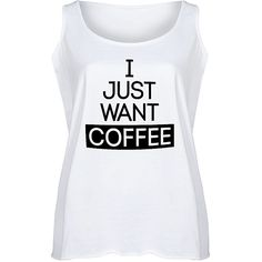 Food Fight Plus White 'I Just Want Coffee' Flowy Tank ($23) ❤ liked on Polyvore featuring plus size women's fashion, plus size clothing, plus size tops, plus size, cotton tank tops, white tank, white tank top and plus size tanks