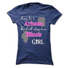 Illinois Girl Live In Arizona T Shirts, Hoodie Sweatshirts