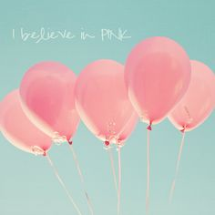 """I believe in Pink!"" <3"