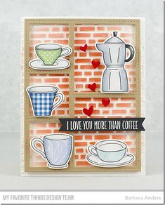 Stamps: Coffee Break, Coffee Date Die-namics: Coffee Date, Stitched Collage Frame, Tag Builder Blueprints 5, Essential Fishtail Sentiment Strips  Stencils: English Brick Wall  Barbara Anders - #mftstamps