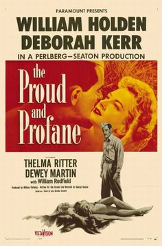 THE PROUD AND THE PROFANE - William Holden & Deborah Kerr