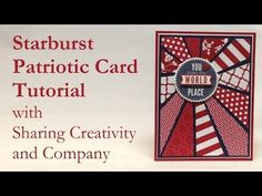 ▶ Starburst Patriotic Card with Sharing Creativity and Company - YouTube
