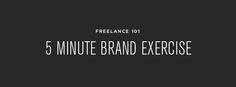 Freelance 101 :: 5 Minute Brand Exercise