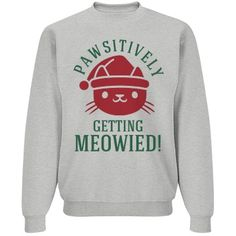 Xmas Cat Announcement | Hey there fiancee! Tell you're family and friends you're getting married in a fun way! Wear this funny and cute Christmas cat pun sweatshirt and let everyone know you're the bride to be! Pawsitively getting meowied!