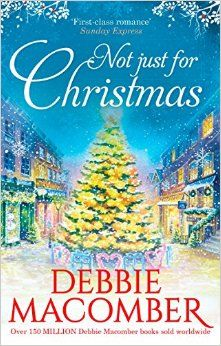 Not Just for Christmas: Amazon.co.uk: Debbie Macomber: 9781848454118: Books