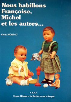 Nous habillons Françoise, Michel et les autres Poupées Modes et Travaux