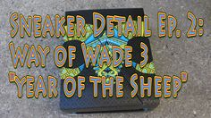 "Heatttt Sneaker Detail Ep.2: WOW 3 ""Year of the Sheep!"" @Sunlightstation"