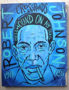Robert Johnson Blues folk art  - king of the delta Blues by Grego Anderson available at www.mojohand.com