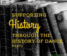 Supporting History Class through the History of Dance: Part I