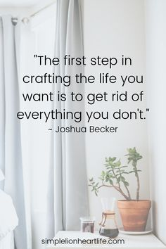 simple fabric crafts 25 Simple Living Quotes to Inspire you to Declutter amp; Simplify your Life 25 of my favourite simple living quotes amp; minimalist quotes to inspire and encourage you to declutter your home and simplify your life! Becoming Minimalist, Minimalist Living, Minimalist With Kids, Minimalist Kitchen, Minimalist Bullet Journal, Planners, Joshua Becker, Organization Quotes, Minimalist Quotes