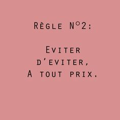Rule no. Avoid avoiding, at all costs. French Words, French Quotes, Words Quotes, Me Quotes, Sayings, Mots Forts, Cogito Ergo Sum, Dream Music, Strong Words