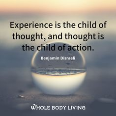 Experience - https://wholebodyliving.com/experience-2/ -Whole Body Living-#Action, #Experience, #Inspire, #Life, #Moments, #Motivate, #Quote, #Struggles, #Thought, #Time