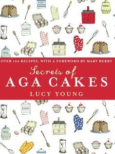 "Read ""The Secrets of Aga Cakes"" by Lucy Young available from Rakuten Kobo. This is the first ever cake book for Aga owners, all the lovely things cooks want to make but often find tricky to get r. Best Cooker, Aga Cooker, Aga Oven, Aga Recipes, Aga Kitchen, Aga Range, Online Cookbook, Roasting Tins, Everyday Dishes"