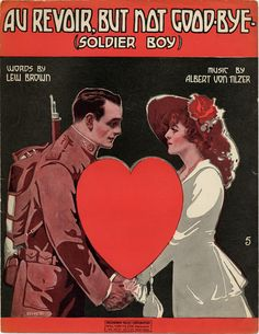 """""""Au Revoir, But Not Goodbye Soldier Boy"""" ~ Romantic WWI era sheet music cover of a Doughboy and his girl."""