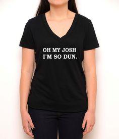 Oh My Josh I'm So Dun Shirt - Twenty One Pilots Shirt - Josh Dun - Joshua Dun - Black Shirt - Tumblr Shirt - Teen Fashion - Women's Clothing by KaliforniaKool on Etsy https://www.etsy.com/listing/262745666/oh-my-josh-im-so-dun-shirt-twenty-one