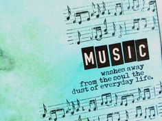 #music washes away the dust from the #soul of everyday #life