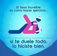 """Totalmente de acuerdo :) """"El #sexo increible es como hacer #ejercicio, si te duele todo, lo hiciste bien"""""""