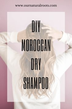 DIY Moroccan Dry Shampoo - Our Natural Roots You are in the right place about DIY Hair Care remedies Here we offer you the most beautiful pictures about the DIY Hair Care aloe vera you are looking for Oily Hair Shampoo, Natural Dry Shampoo, Natural Hair Journey Tips, Natural Hair Care, Natural Beauty, Hair Nourishment Tips, Hair Essentials, Diy Hair Care, Hair Growth Tips