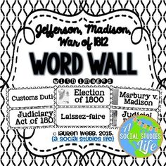Jefferson, Madison, War of 1812 Word Wall without definitions - Black and White   ★★ This word wall is a great addition to any classroom or bulletin board! Each word can be printed on brightly colored paper, cut out, laminated, and displayed in your classroom!