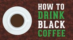 Learn to ditch that cream and sugar once and for all by learning how to drink black coffee and enjoying all the natural flavors that it provides. Best Coffee Mugs, Hot Coffee, Coffee Good For You, Drinking Black Coffee, Coffee Facts, Unbelievable Facts, Cream And Sugar, Natural Flavors, Drinks