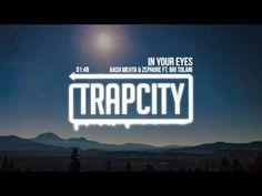 Aash Mehta & Zephure - In Your Eyes (ft. Bri Tolani) - YouTube // Trap , music