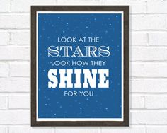 Music Print, Stars Art, Stars Print,  Lyrics, Music Lyrics, Typography Print, Look At The Stars, Look How They Shine For You, 8x10 on Etsy, $20.00